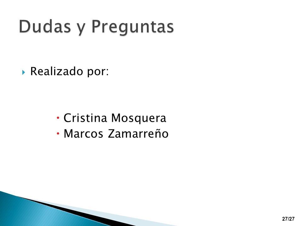 Realizado por: Cristina Mosquera Marcos Zamarreño 27/27