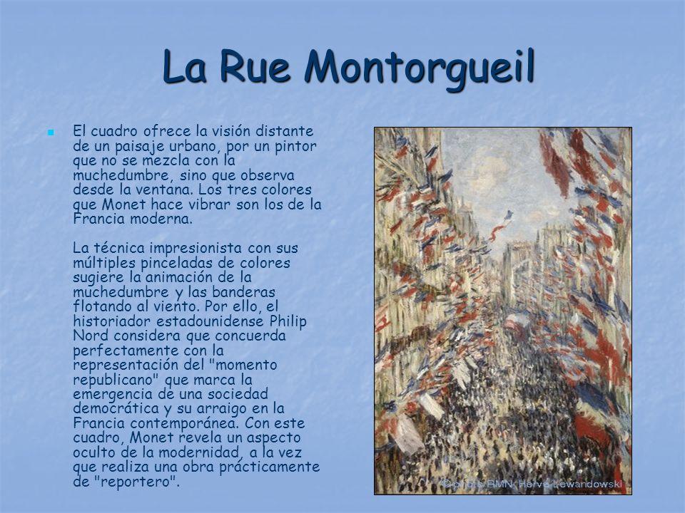 La Rue Montorgueil El cuadro ofrece la visión distante de un paisaje urbano, por un pintor que no se mezcla con la muchedumbre, sino que observa desde