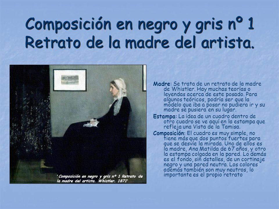 Composición en negro y gris nº 1 Retrato de la madre del artista. Madre: Se trata de un retrato de la madre de Whistler. Hay muchas teorías o leyendas