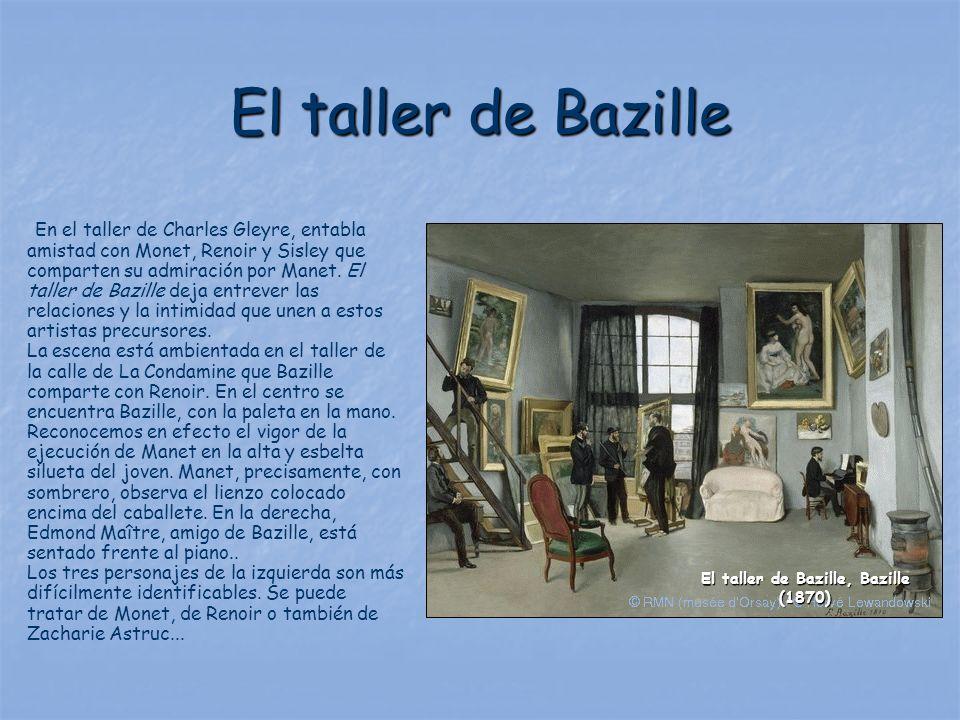 El taller de Bazille En el taller de Charles Gleyre, entabla amistad con Monet, Renoir y Sisley que comparten su admiración por Manet. El taller de Ba