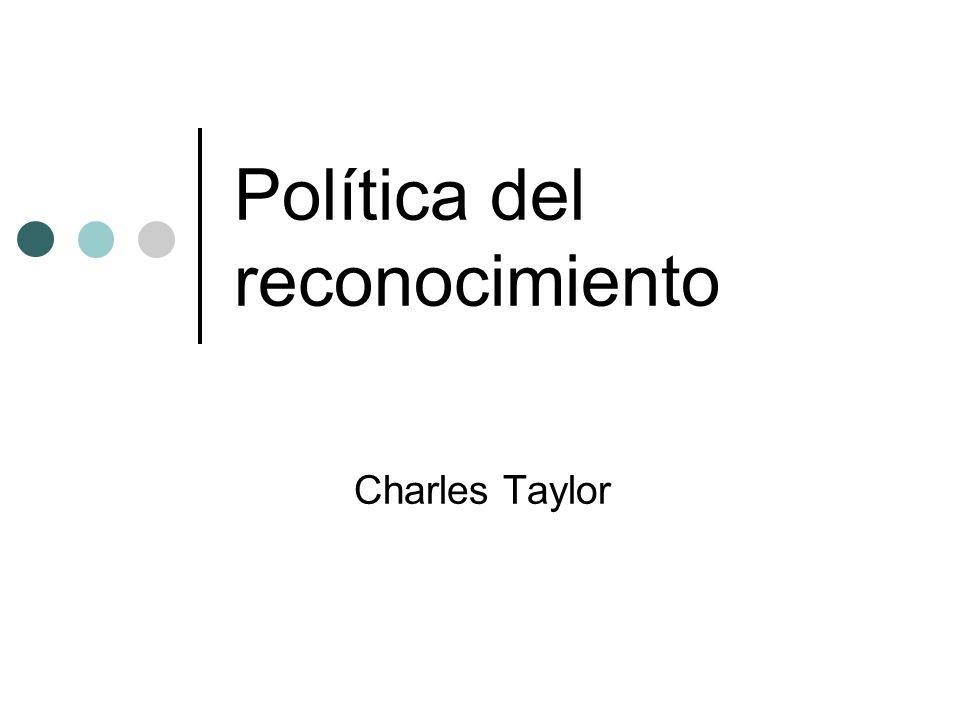 Política del reconocimiento Charles Taylor