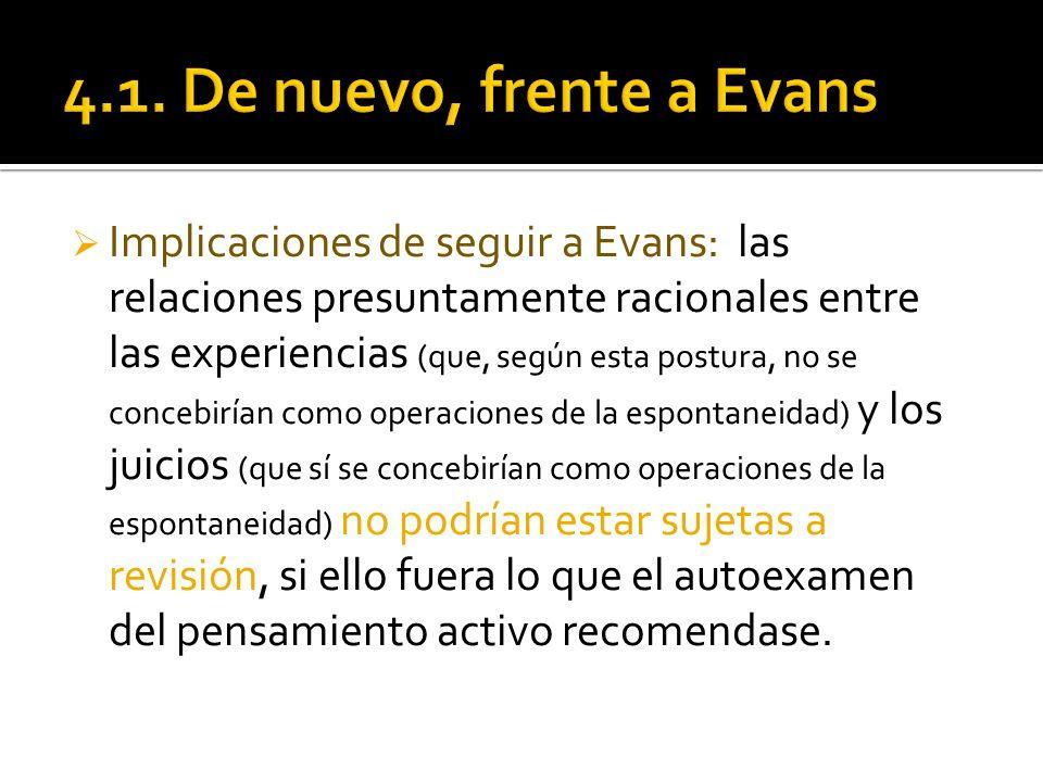Implicaciones de seguir a Evans: las relaciones presuntamente racionales entre las experiencias (que, según esta postura, no se concebirían como opera