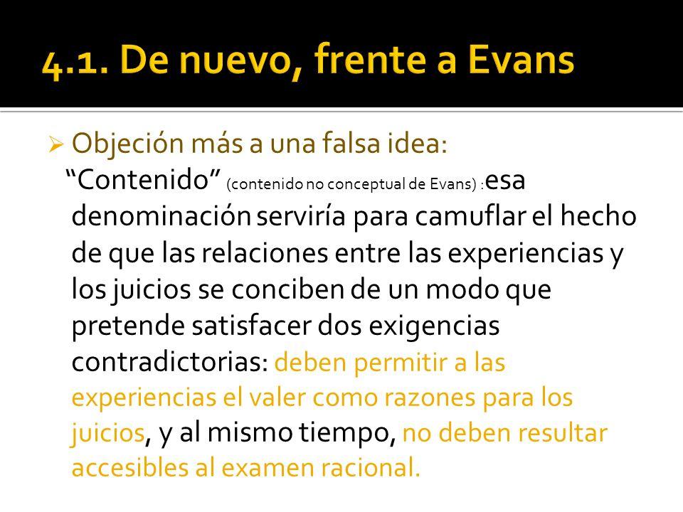 Objeción más a una falsa idea: Contenido (contenido no conceptual de Evans) : esa denominación serviría para camuflar el hecho de que las relaciones e