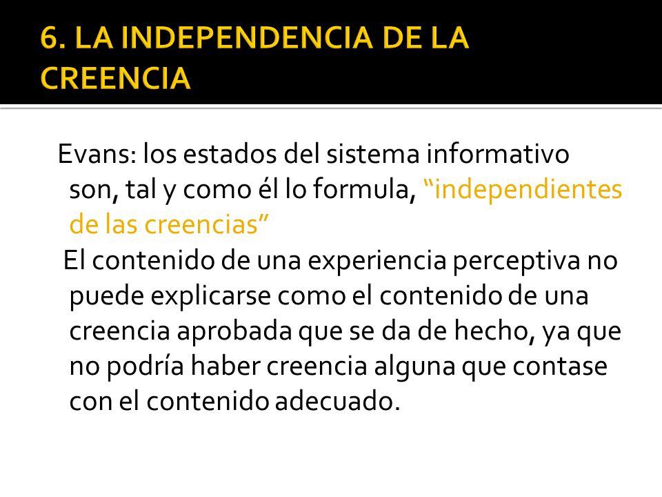 Evans: los estados del sistema informativo son, tal y como él lo formula, independientes de las creencias El contenido de una experiencia perceptiva n