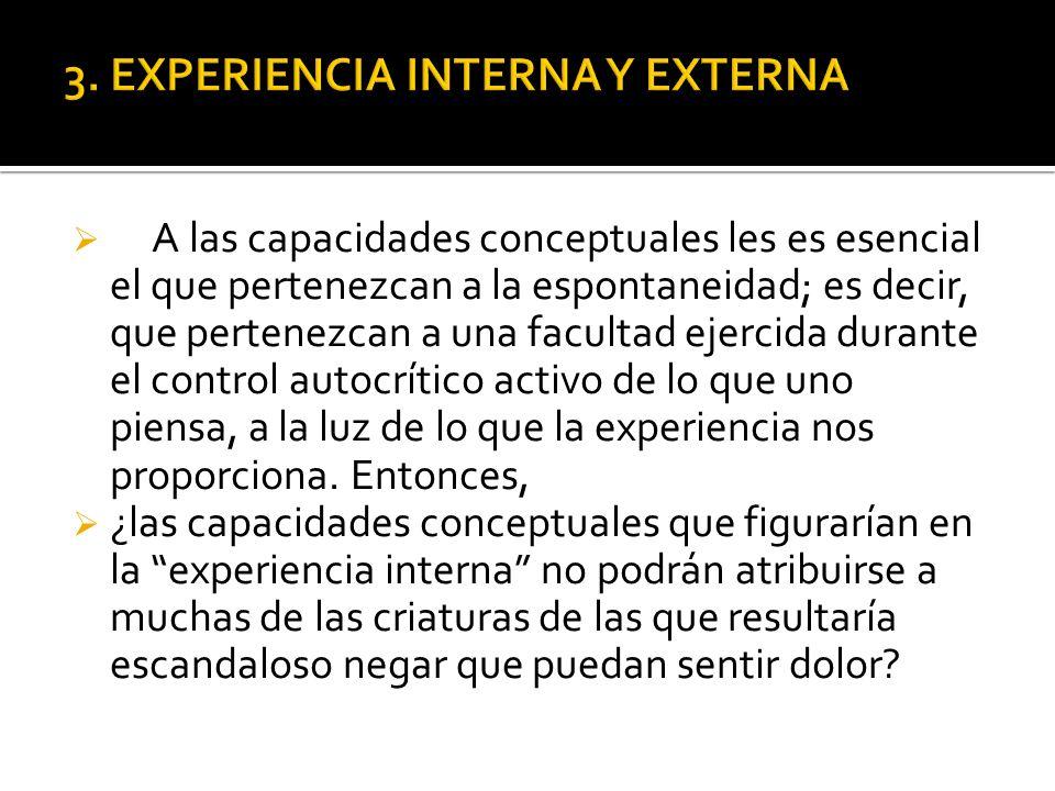 A las capacidades conceptuales les es esencial el que pertenezcan a la espontaneidad; es decir, que pertenezcan a una facultad ejercida durante el con