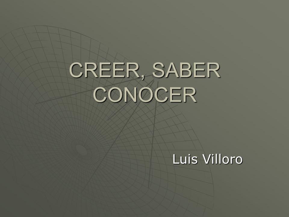 CREER, SABER CONOCER Luis Villoro