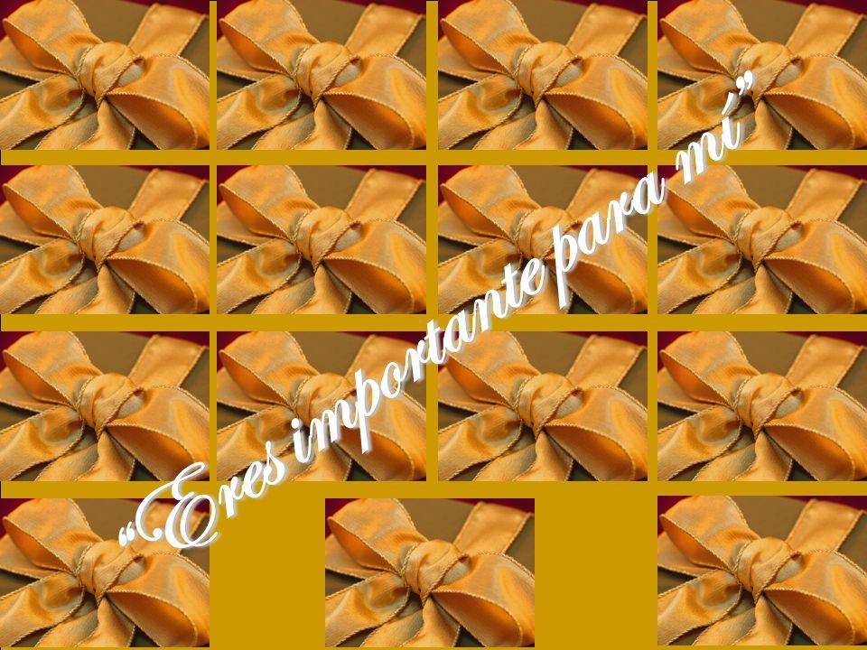Eres importante para mí. Hoy, yo te entrego 15 moños amarillos, con la palabra escrita: Hoy, yo te entrego 15 moños amarillos, con la palabra escrita: