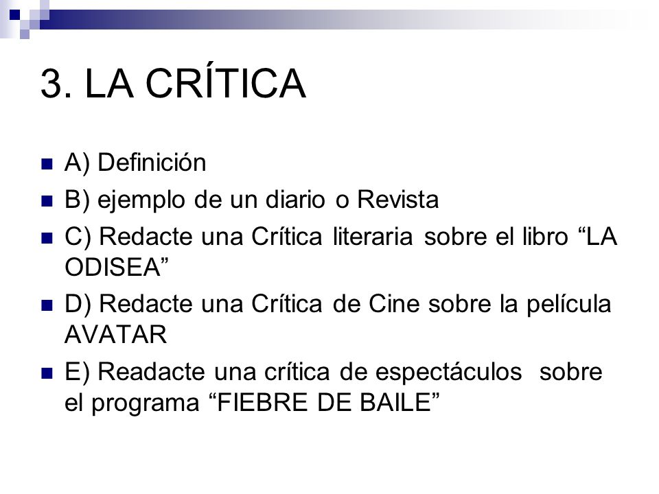 3. LA CRÍTICA A) Definición B) ejemplo de un diario o Revista C) Redacte una Crítica literaria sobre el libro LA ODISEA D) Redacte una Crítica de Cine