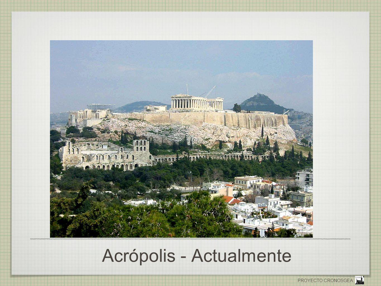 PROYECTO CRONOSGEA Acrópolis - Actualmente