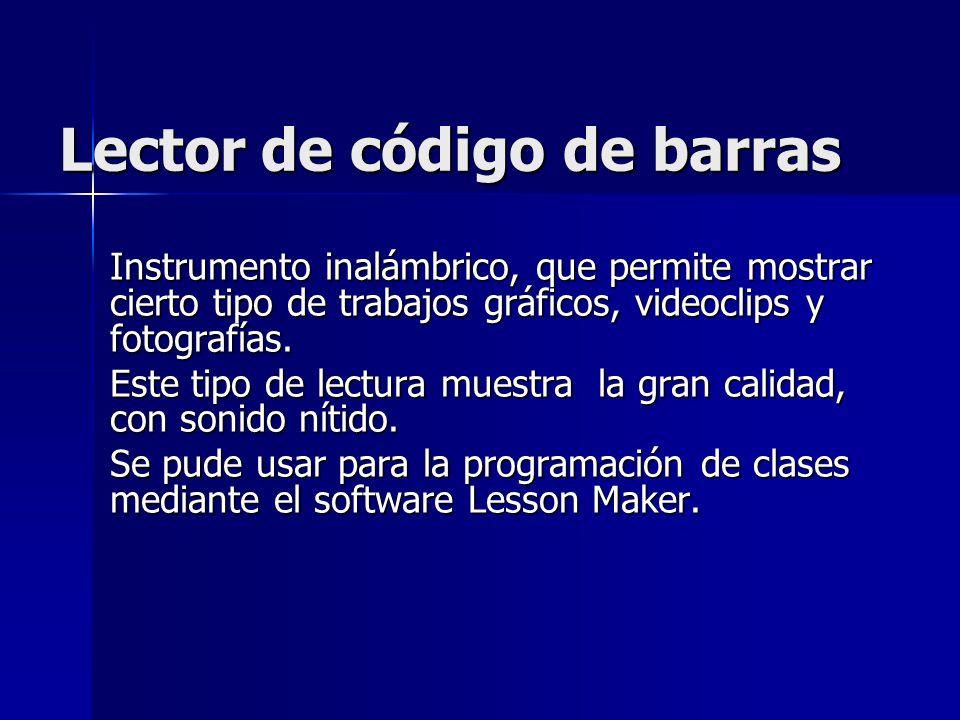 Lector de código de barras Instrumento inalámbrico, que permite mostrar cierto tipo de trabajos gráficos, videoclips y fotografías. Este tipo de lectu