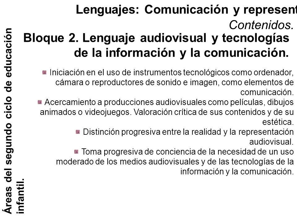 Lenguajes: Comunicación y representación. Áreas del segundo ciclo de educación infantil. Contenidos. Bloque 2. Lenguaje audiovisual y tecnologías de l