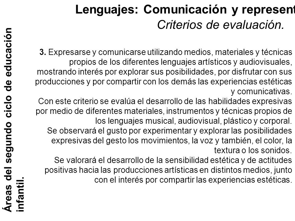 Lenguajes: Comunicación y representación. Áreas del segundo ciclo de educación infantil. Criterios de evaluación. 3. Expresarse y comunicarse utilizan