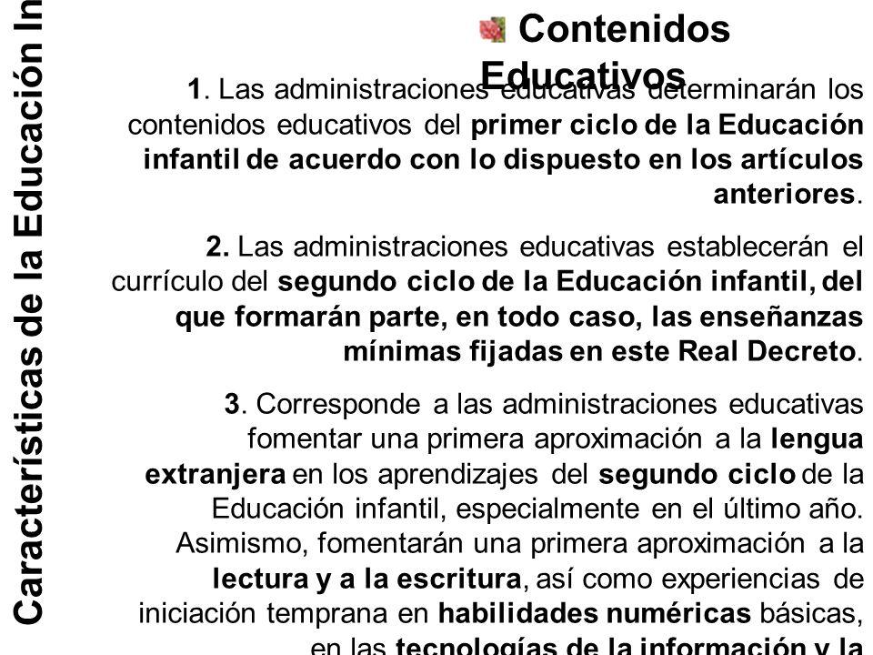 Características de la Educación Infantil Enseñanzas mínimas del segundo ciclo Conocimiento de sí mismo y autonomía personal Conocimiento del entorno Lenguajes: Comunicación y representación