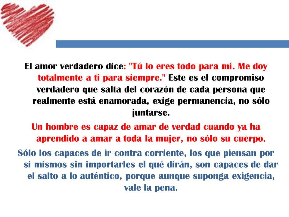El amor verdadero dice: