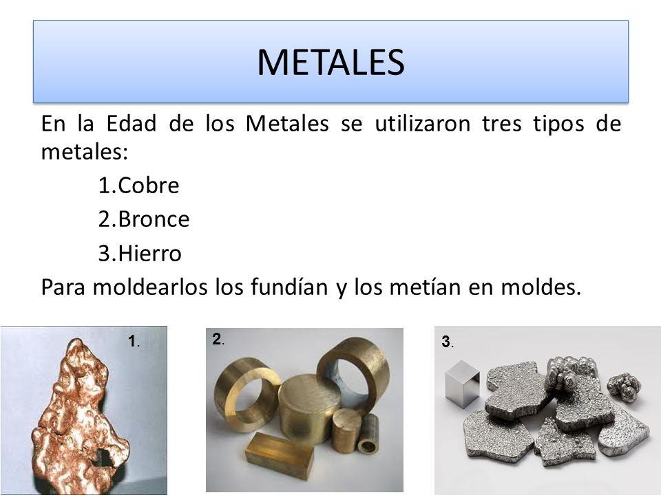 CERÁMICA La cerámica permitió construir recipientes para transportar el material recolectado o fabricado.
