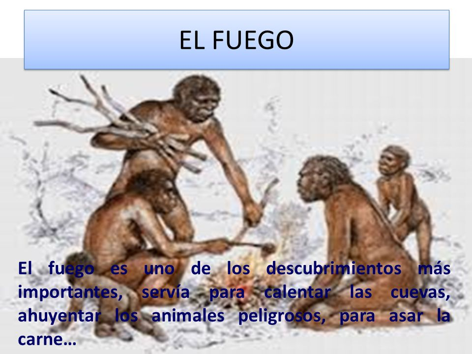 La prehistoria es la época más antigua. Empezó hace 5 millones de años. Para estudiarla no tenemos ningún documento escrito, pues no había escritura.