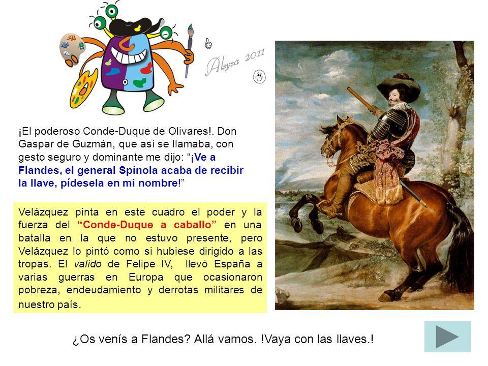 Velázquez pinta en este cuadro el poder y la fuerza del Conde-Duque a caballo en una batalla en la que no estuvo presente, pero Velázquez lo pintó com