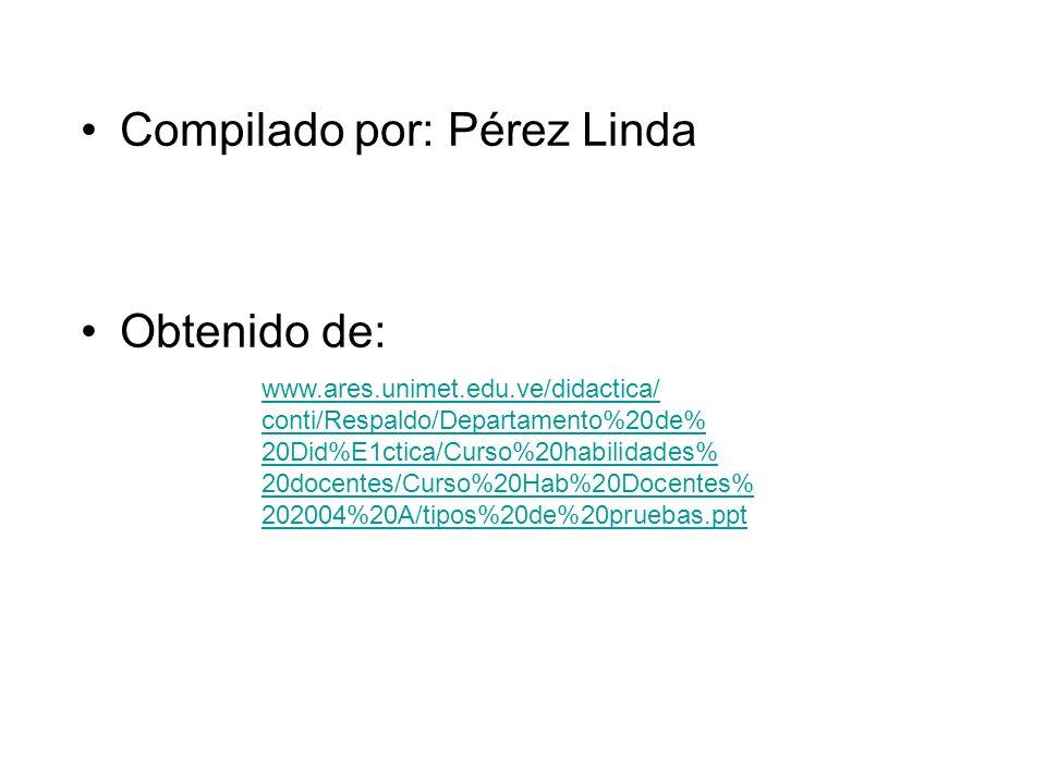 Compilado por: Pérez Linda Obtenido de: www.ares.unimet.edu.ve/didactica/ conti/Respaldo/Departamento%20de% 20Did%E1ctica/Curso%20habilidades% 20docen