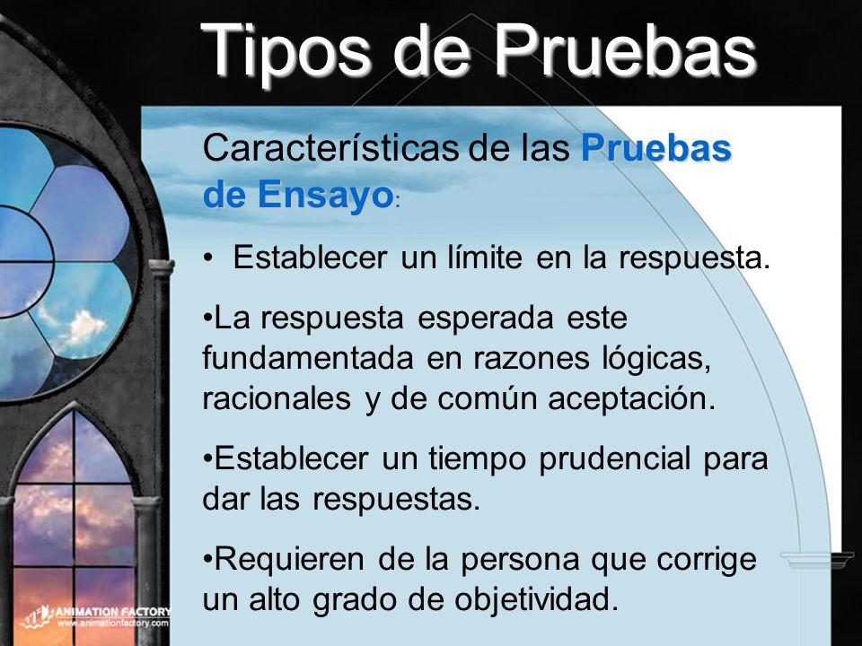 Tipos de Pruebas Pruebas de Ensayo : Características de las Pruebas de Ensayo : Establecer un límite en la respuesta. La respuesta esperada este funda