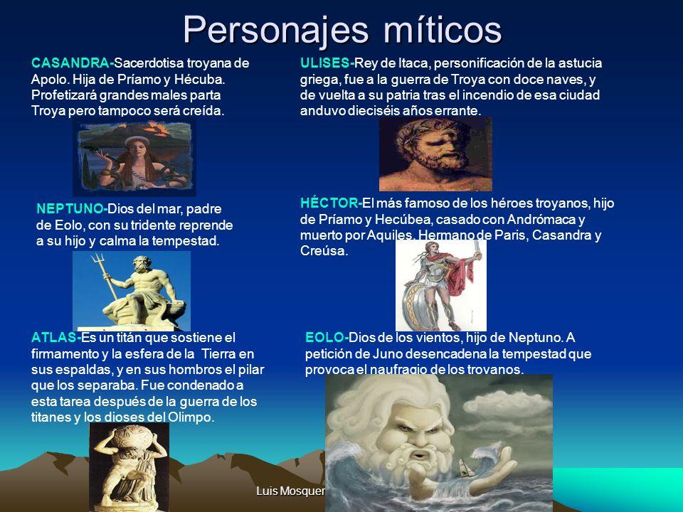 Luis Mosquera - Roberto Castaño Personajes míticos CASANDRA-Sacerdotisa troyana de Apolo. Hija de Príamo y Hécuba. Profetizará grandes males parta Tro