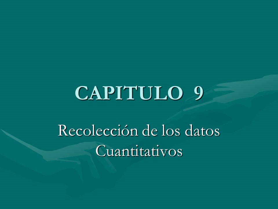 CAPITULO 9 Recolección de los datos Cuantitativos