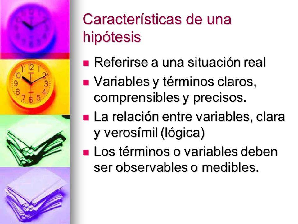 Características …..Las h. deben estar relacionadas con técnicas disponibles para medirlas Las h.