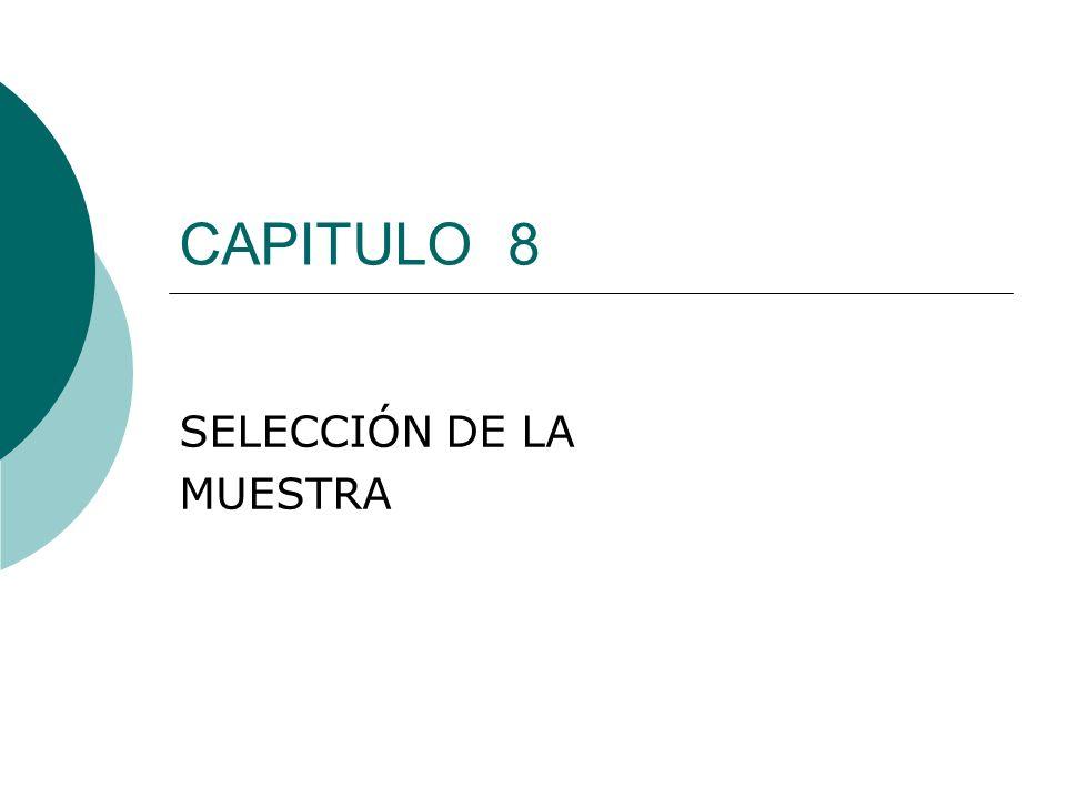 CAPITULO 8 SELECCIÓN DE LA MUESTRA