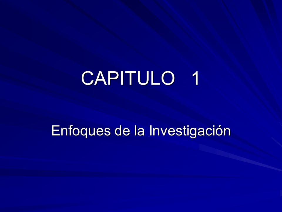 CAPITULO 1 Enfoques de la Investigación