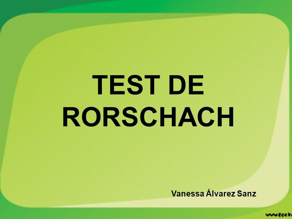 TEST DE RORSCHACH Vanessa Álvarez Sanz
