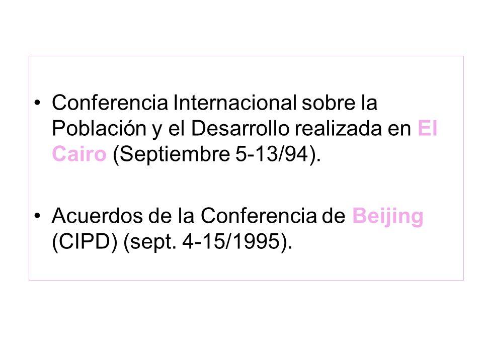 Conferencia Internacional sobre la Población y el Desarrollo realizada en El Cairo (Septiembre 5-13/94). Acuerdos de la Conferencia de Beijing (CIPD)