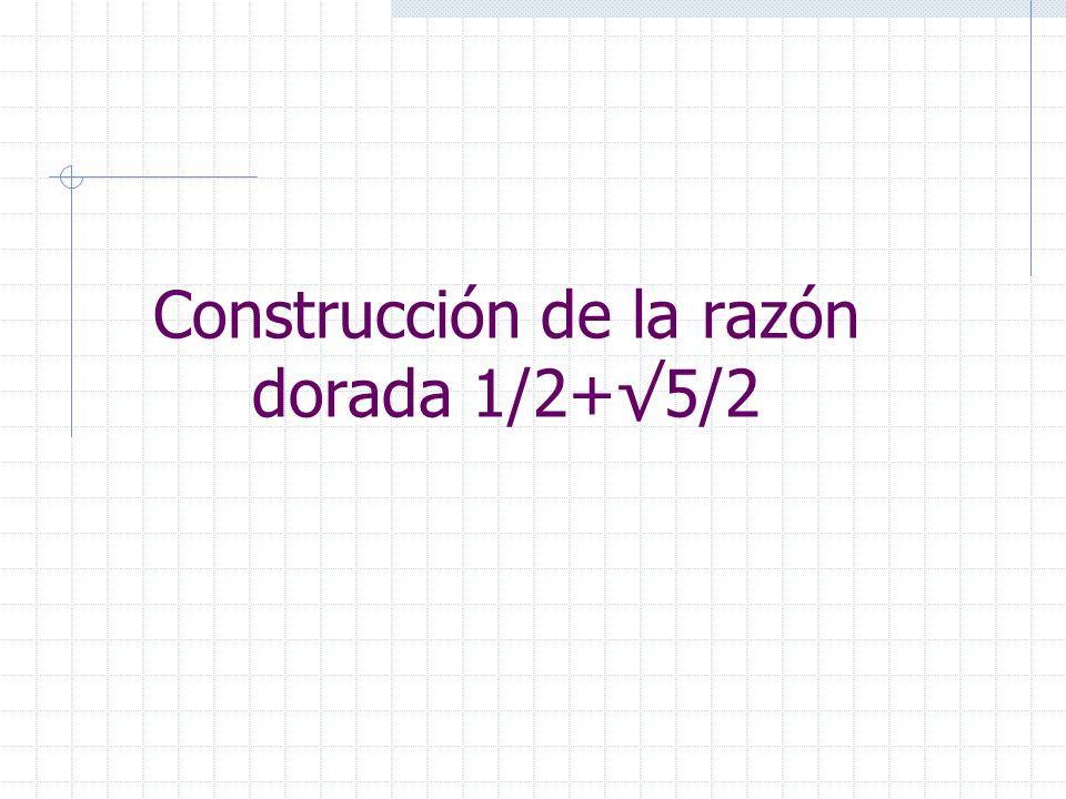 Construcción de la razón dorada 1/2+5/2