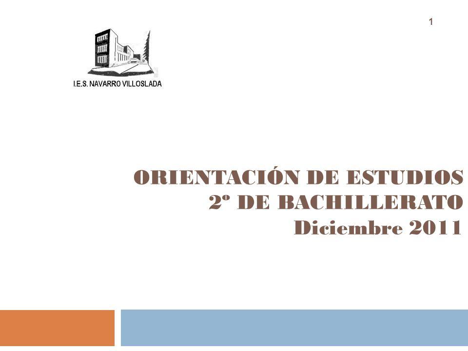 1 ORIENTACIÓN DE ESTUDIOS 2º DE BACHILLERATO Diciembre 2011