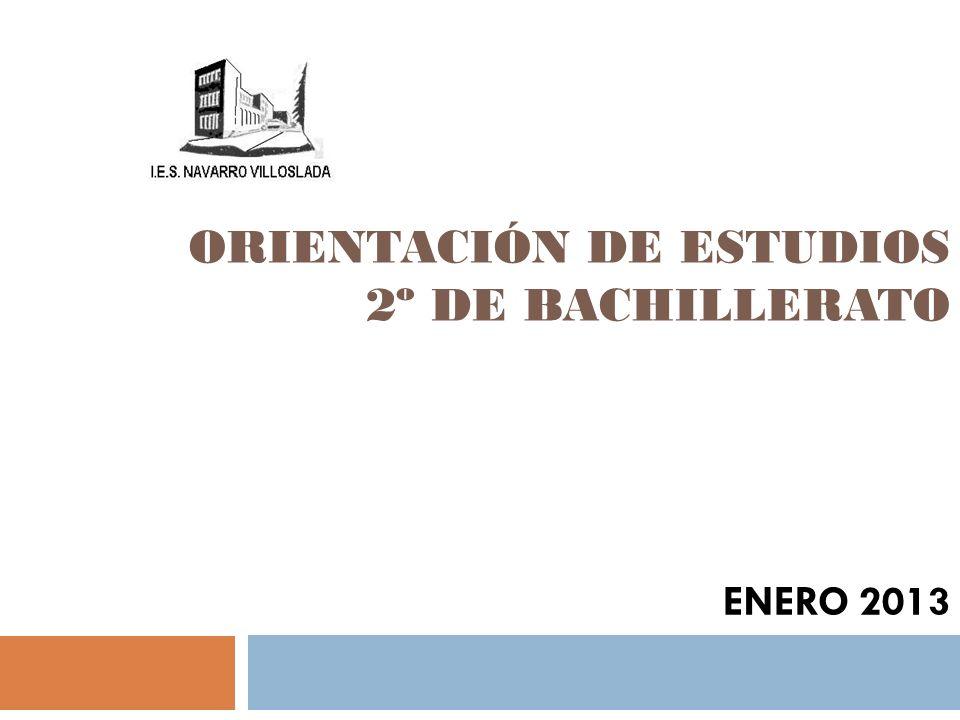 ORIENTACIÓN DE ESTUDIOS 2º DE BACHILLERATO ENERO 2013