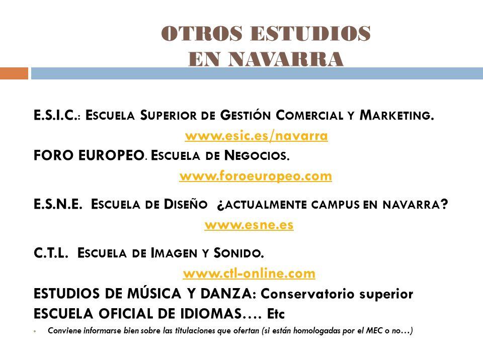 OTROS ESTUDIOS EN NAVARRA E.S.I.C. : E SCUELA S UPERIOR DE G ESTIÓN C OMERCIAL Y M ARKETING.