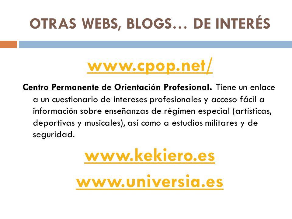 OTRAS WEBS, BLOGS… DE INTERÉS www.cpop.net/ Centro Permanente de Orientación Profesional.