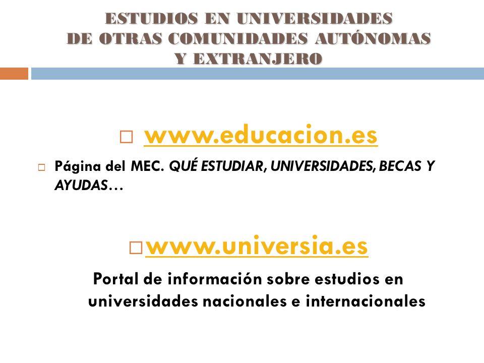 ESTUDIOS EN UNIVERSIDADES DE OTRAS COMUNIDADES AUTÓNOMAS Y EXTRANJERO www.educacion.es Página del MEC.