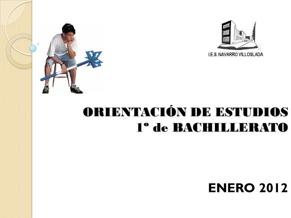 ORIENTACIÓN DE ESTUDIOS 1º de BACHILLERATO ENERO 2012