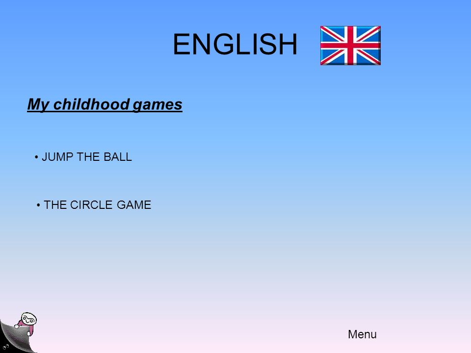 ENGLISH Menu My childhood games JUMP THE BALL THE CIRCLE GAME