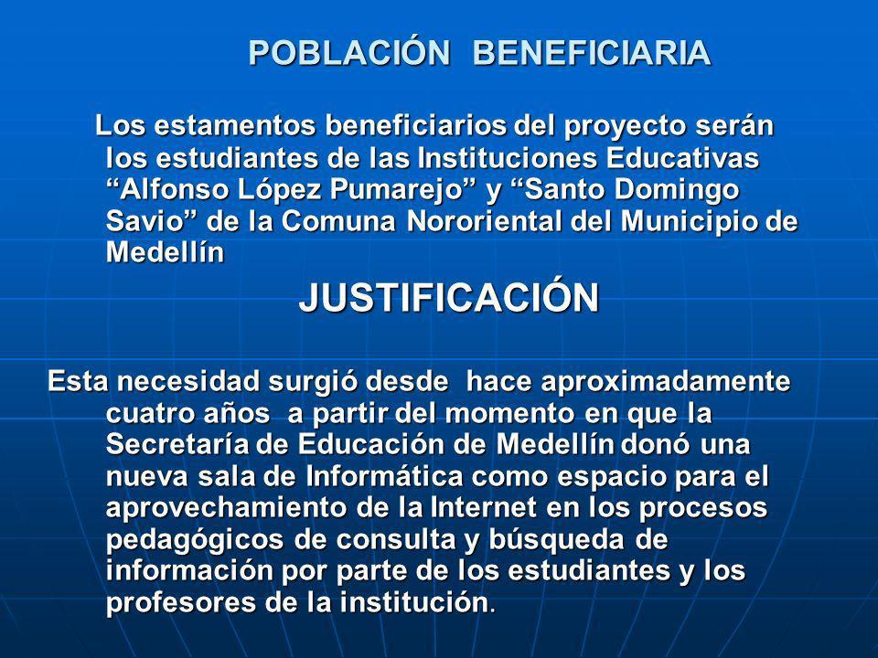 POBLACIÓN BENEFICIARIA Los estamentos beneficiarios del proyecto serán los estudiantes de las Instituciones Educativas Alfonso López Pumarejo y Santo