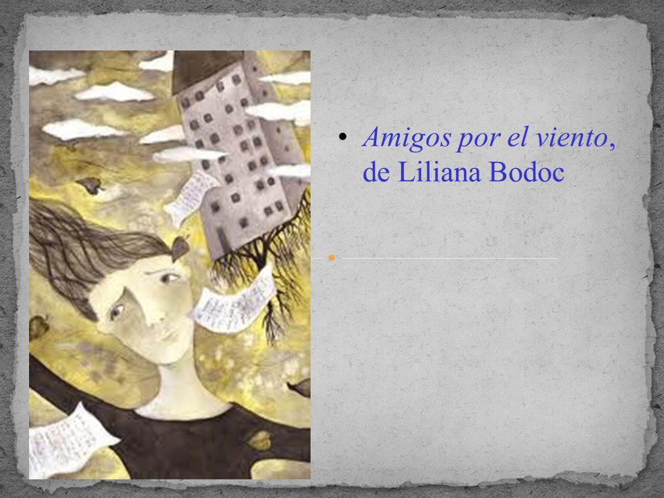 Amigos por el viento, de Liliana Bodoc