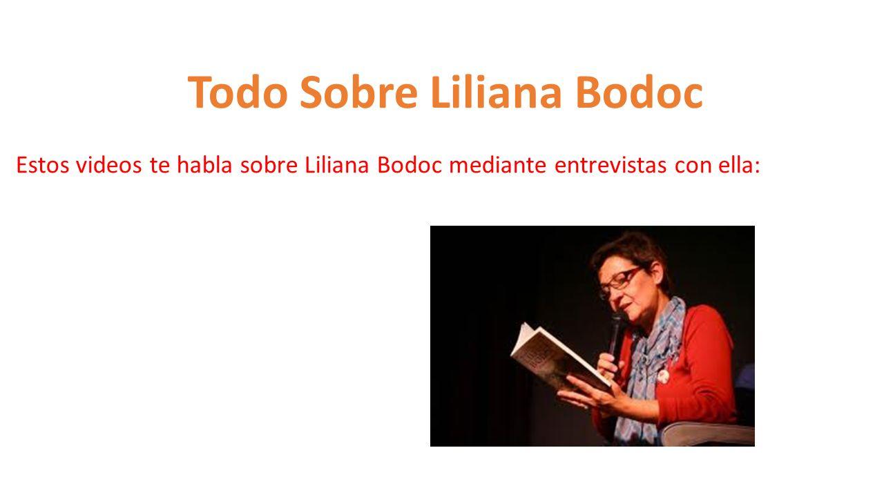 Todo Sobre Liliana Bodoc Estos videos te habla sobre Liliana Bodoc mediante entrevistas con ella: