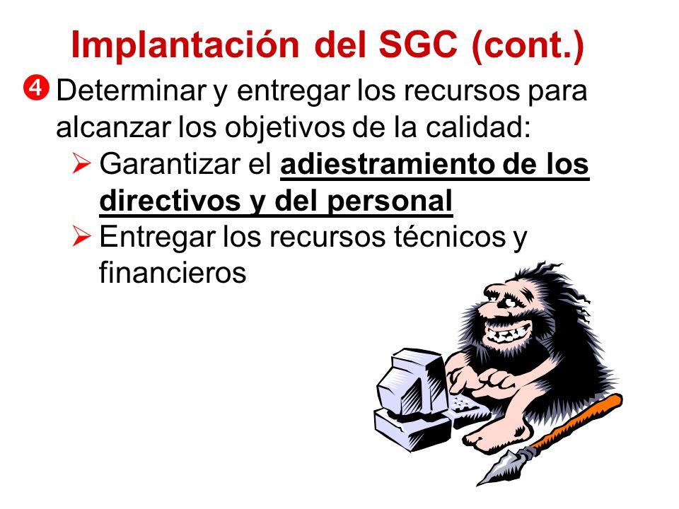 Normas, Políticas y Lineamientos CLAUSULA 4.7 NO EXIGIDA POR ISO 9000 CLAUSULA 4.1 Determinar los procesos, su interacción y las responsabilidades par
