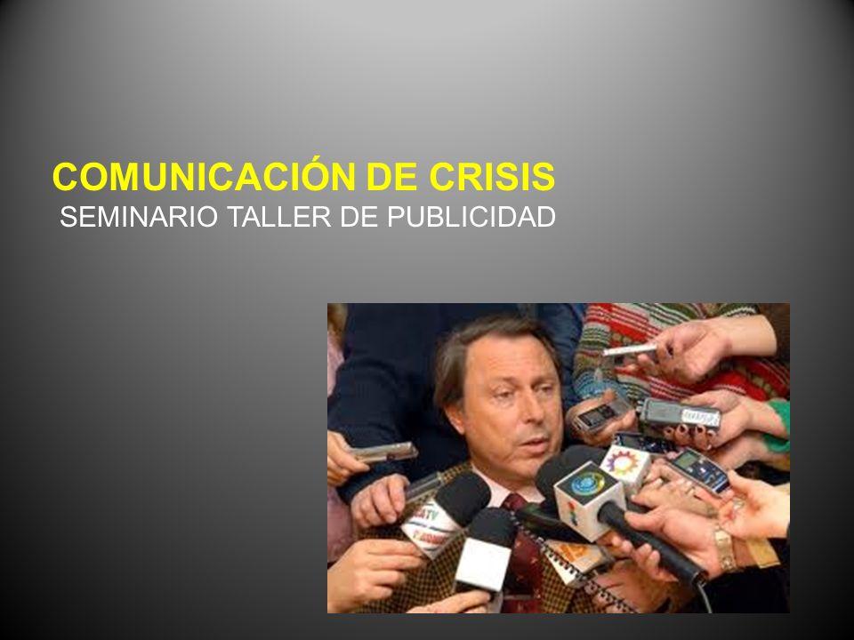 COMUNICACIÓN DE CRISIS SEMINARIO TALLER DE PUBLICIDAD