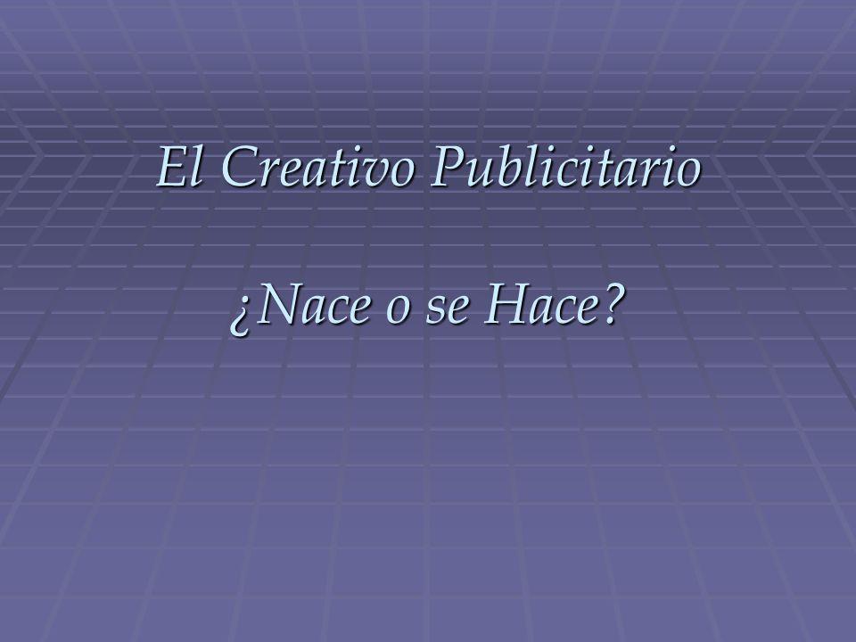 El Creativo Publicitario ¿Nace o se Hace?