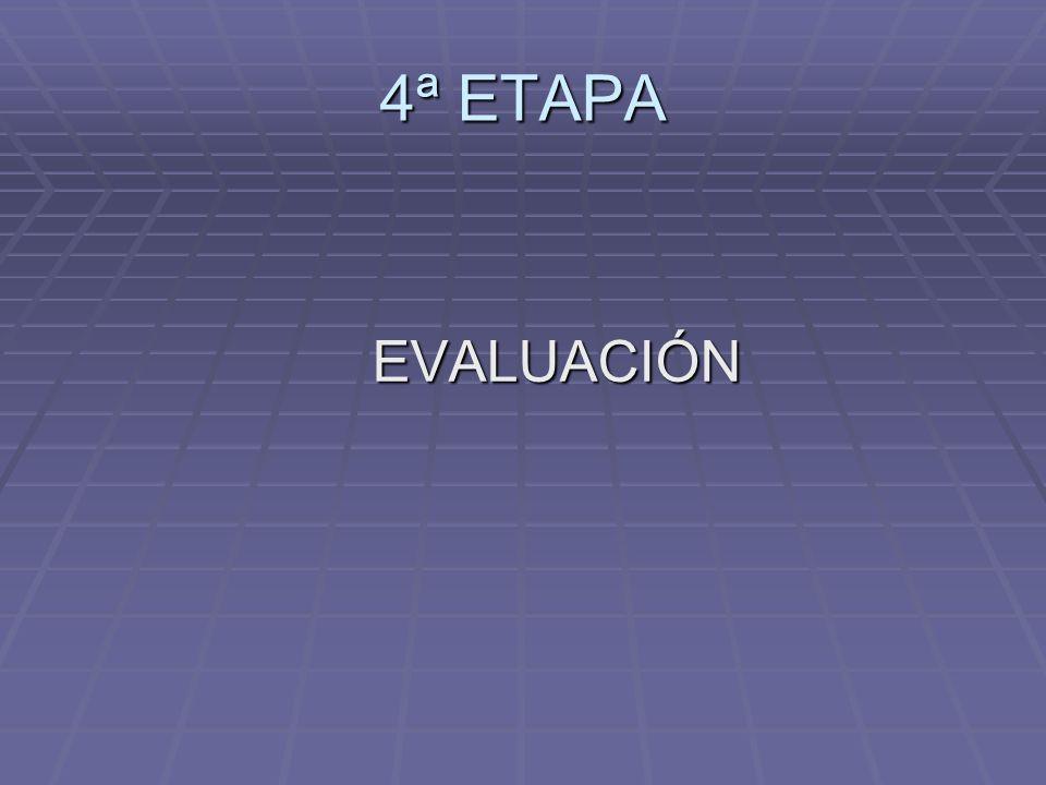 4ª ETAPA EVALUACIÓN EVALUACIÓN