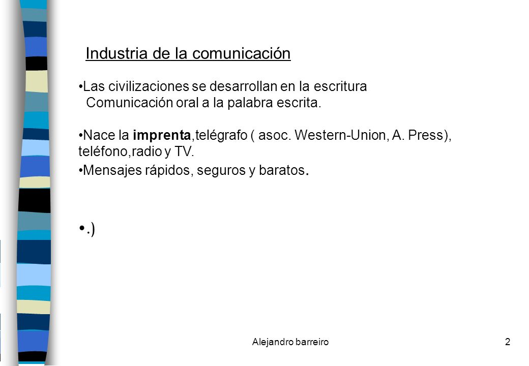 Alejandro barreiro13 La TV: Su espacio La internacionalización del espacio La internacionalización del espacio televisivo se corresponde con la globalización de la economía.( Vehiculización global.