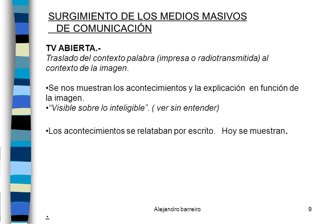 Alejandro barreiro30 La Audiencia televisiva Participación sensorial más que intelectual.