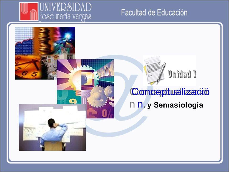 Conceptualizació n Conceptualizació n. y Semasiología