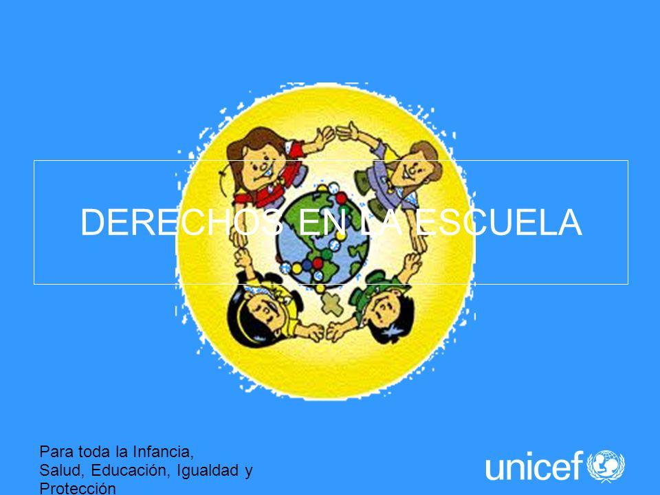 Para toda la Infancia, Salud, Educación, Igualdad y Protección ASI LA HUMANIDAD AVANZA DERECHOS EN LA ESCUELA