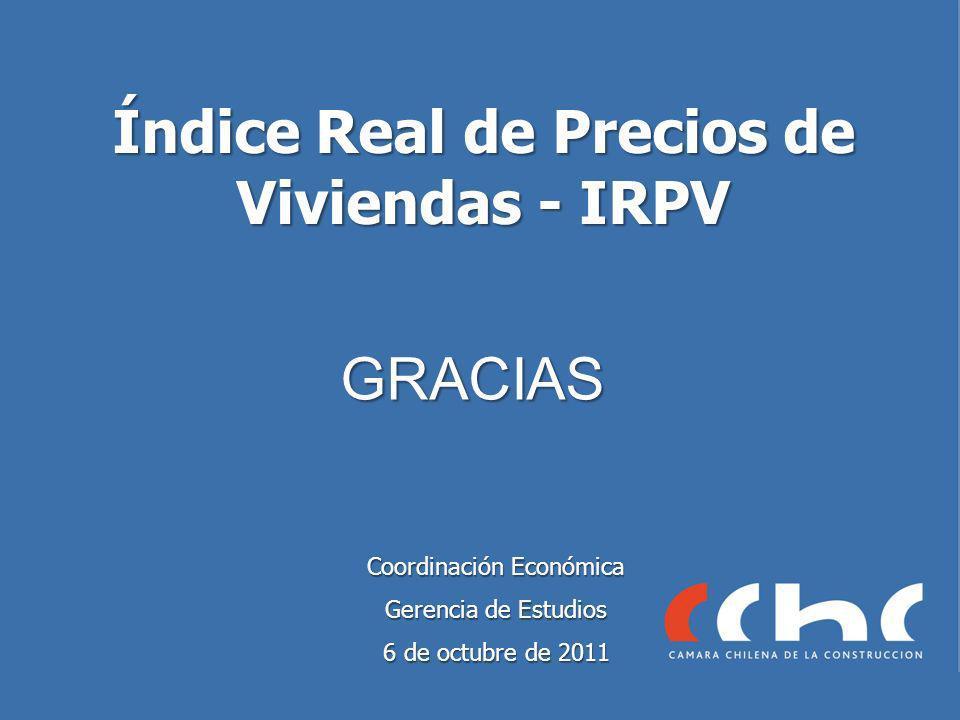 Índice Real de Precios de Viviendas - IRPV Coordinación Económica Gerencia de Estudios 6 de octubre de 2011 GRACIAS